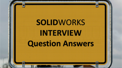 Solidworks Interview Questions and Answers