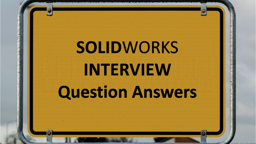 Solidworks Interview Questions and Answers | SMLease Design