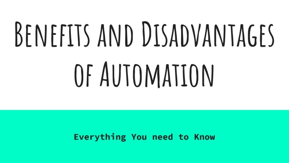 Benefits and disadvantages of Automation