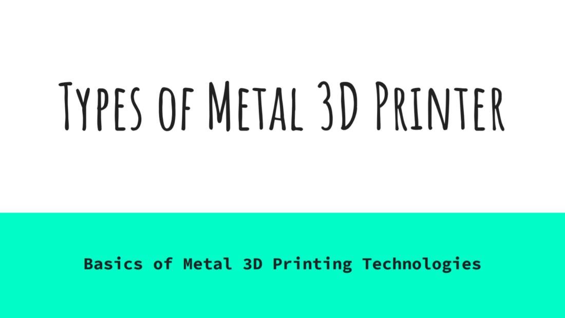 Types of Metal 3D Printer