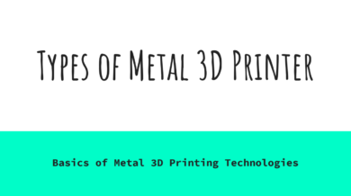 Types of Metal 3D Printer